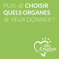 Puis-je choisir quels organes je veux donner ?